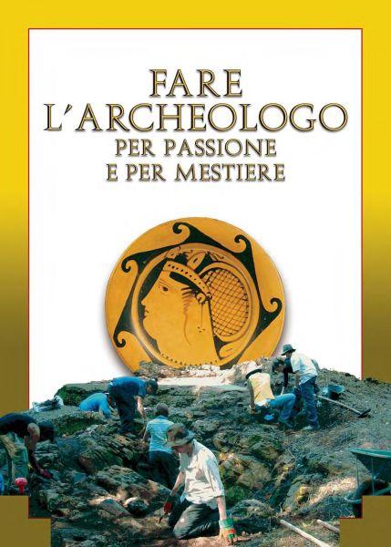 Carolina MEGALE (a cura di), Fare l'archeologo per passione e per mestiere.