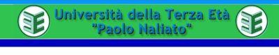 """UNIVERSITA' DELLA TERZA ETA' """"Paolo Naliato"""""""