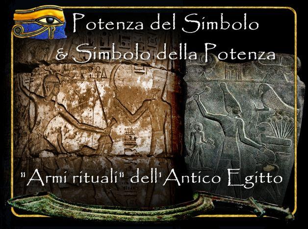 Andrea Vitussi: Potenza del Simbolo e Simbolo della Potenza – Armi Rituali dell'Antico Egitto.