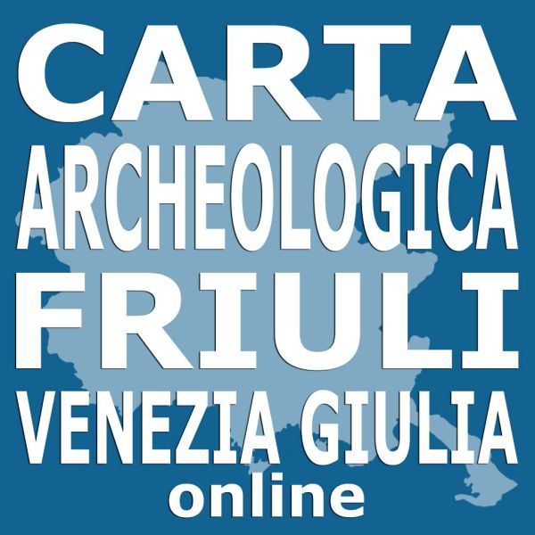 ARCHEOCARTAFVG – Carta Archeologica del Friuli Venezia Giulia on line.