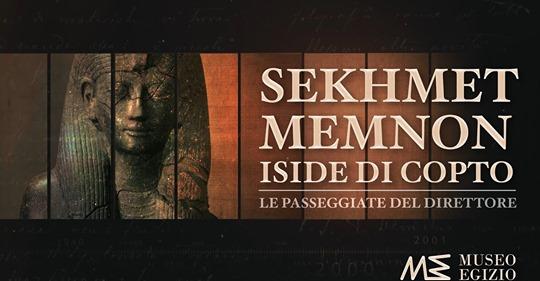 Le Passeggiate del Direttore al Museo Egizio di Torino – Sekhmet, i colossi di Memnon e la Iside di Copto.