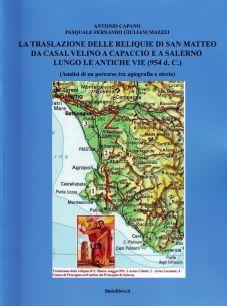 La traslazione delle reliquie di San Matteo da Casal Velino a Capaccio e a Salerno lungo le antiche vie (954 d.C.).
