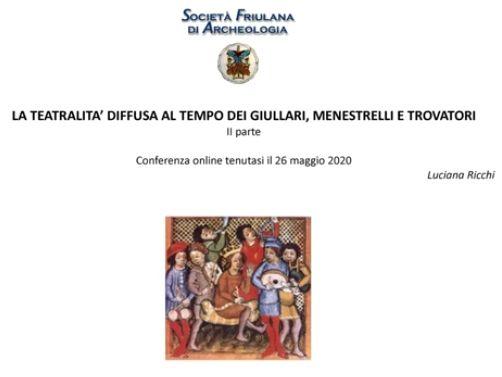 STORIA DEL TEATRO II – La teatralità – spettacolo al tempo dei giullari, menestrelli e trovatori, di Luciana RICCHI.
