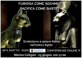 FURIOSA COME SEKHMET E PACIFICA COME BASTET. Simbolismo e potere felino nell'antico Egitto, di Marina Celegon.