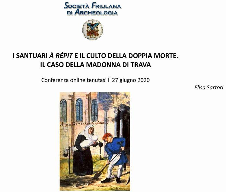 I SANTUARI A REPIT E IL RITO DELLA DOPPIA MORTE. Il caso di Madonna di Trava, a cura di Elisa Sartori.