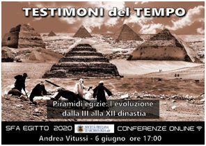 TESTIMONI DEL TEMPO. PIRAMIDI EGIZIE: l'evoluzione dalla III alla XII dinastia, a cura di Andrea Vitussi.